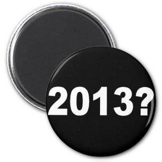 2013? REFRIGERATOR MAGNETS