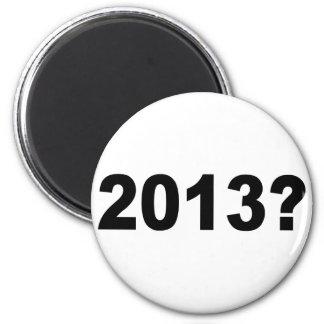 2013? REFRIGERATOR MAGNET