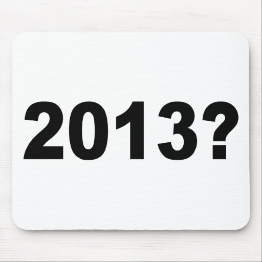 2013? MOUSEPADS