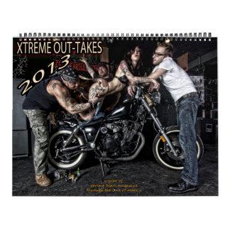 2013 XTREME OUT-TAKES CALENDAR! CALENDAR