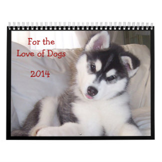 2014 Calendar - For the Love of Dogs