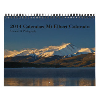 2014 Calendar: Mt Elbert Colorado Calendar