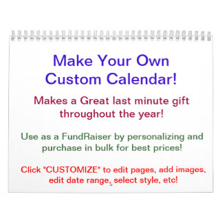 2014 Design Your Own Calendar ~ Make Your Own!