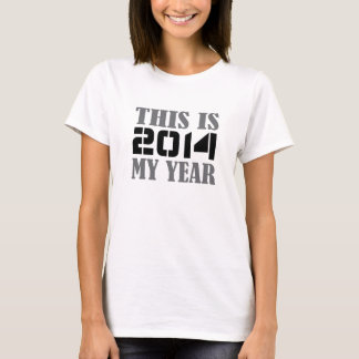2014 This Is My Year T-Shirt
