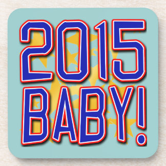 2015 Baby! New Years Eve Tee Drink Coaster