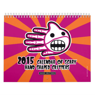 2015 Calendar of Scary Hand Shaped Critters