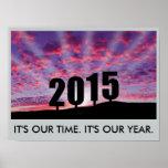 2015. Es nuestro tiempo. Es nuestro año Posters