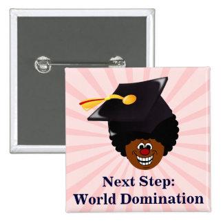 2015 Graduation Domination 2 Inch Square Button