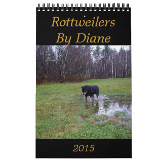 2015 Rottweilers By Diane Calendar