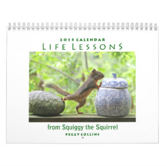2015 Squirrel Calendar - Life Lessons from Squiggy