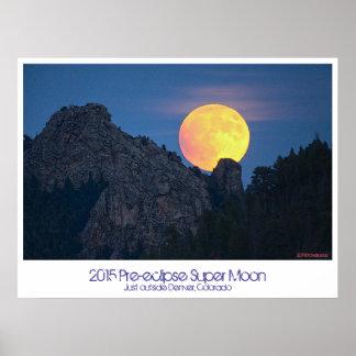 2015 Super Moon~Pre-eclipse~Just outside Denver CO Poster