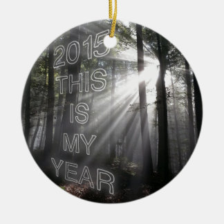 2015 This is My Year Ceramic Ornament