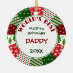2016 BEST DADDY or Any Name Ceramic Ornament