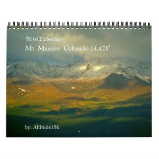 2016 Calendar: Mt Massive, Colorado Calendar