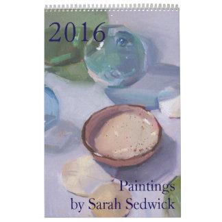 2016 Calendar: Paintings by Sarah Sedwick Calendar