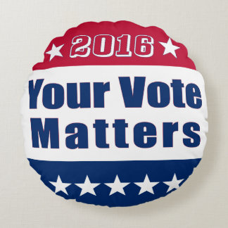 2016 Election | Funny | Your Vote Matters Round Pillow