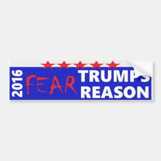 2016: Fear Trumps Reason Bumper Sticker