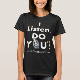 """2016 """"I Listen. Do You?"""" Women's T-Shirt (FULL)"""