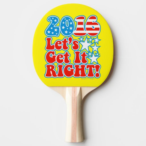 2016 Let's Get It Right! - Presidential Election Ping-Pong ...
