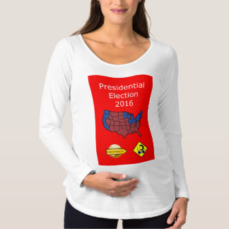 2016 Presidential Election Maternity T-Shirt