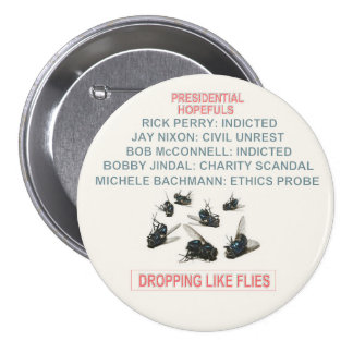 2016 Presidential Hopefuls: Dropping like flies 3 Inch Round Button