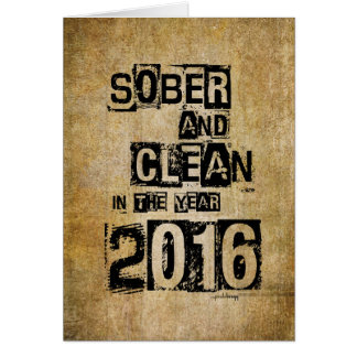 2016: Sober & Clean (12 step drug & alcohol free) Card