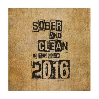 2016: Sobrio y limpio (droga de 12 pasos y sin Impresión En Madera
