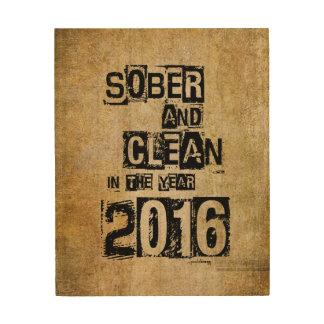 2016: Sobrio y limpio (droga de 12 pasos y sin Impresiones En Madera