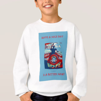 2016 USA Have a Nice Day Hillary Stronger Together Sweatshirt