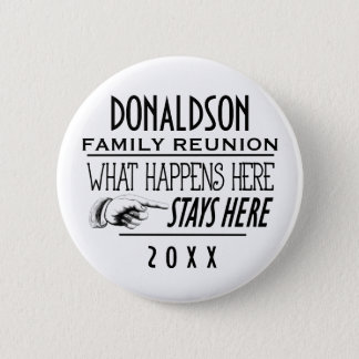 2017 FUNNY REUNION OR EVENT PINBACK BUTTON