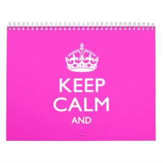 2017 Monthly Pink KEEP CALM AND Your Text Calendar