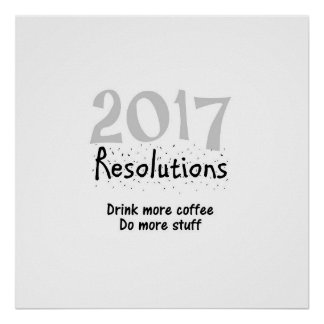 2017 New Years Resolutions Funny Coffee Quote Poster