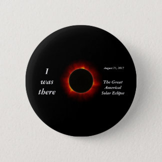 """2017 Solar Eclipse """"I was there"""" edition Button"""
