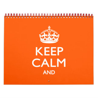 2017 Solid Orange KEEP CALM AND Your Text Calendar
