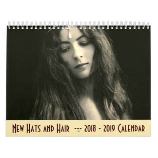2018 - 2019 Calendar - New Hats and Hair