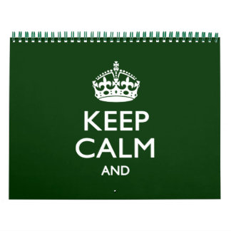 2018 Monthly KEEP CALM Forest Green Your Text Calendar