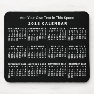 Professional Business 2018 Year Monthly Calendar Custom Black and White Mouse Pad