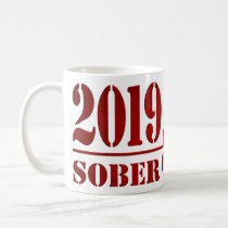 2019 Sober & Clean Recovery alcohol drug free Gift Coffee Mug
