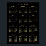 "2020 Black Gold Full Year Home Office Calendar Poster<br><div class=""desc"">Custom,  beautiful elegant faux gold script typography on black,  2020 full year calendar,  home room office decor,  wall poster. Makes a great custom gift for friends,  family,  peers,  co-workers,  for holidays,  christmas,  new years.</div>"