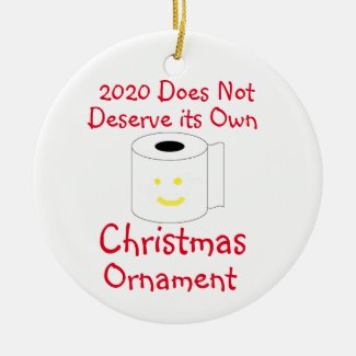 2020 Does not Deserve its own Christmas Ornament