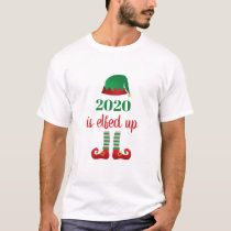 2020 Is Elfed Up Funny Christmas Saying Elf Red T-Shirt