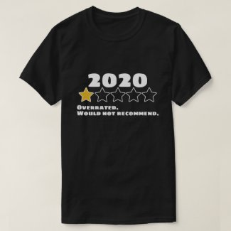 2020 Overrated Would Not Recommend One Star T-Shirt