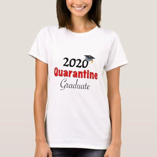 2020 Quarantine Graduate T_Shirt