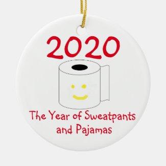2020 The Year of Sweatpants and Pajamas Ceramic Ornament