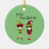 2020 Was Elfed Up Funny Covid Face mask Elf Ceramic Ornament