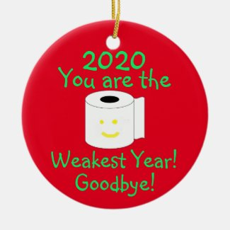2020 You Are the Weakest Year Goodbye Ceramic Ornament