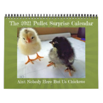 2021 Ain't nobody here but us chickens calendar