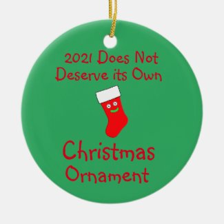 2021 Does not Deserve its own Christmas Ornament