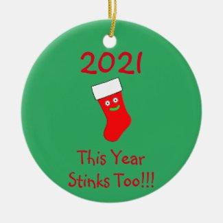 2021 This Year Stinks Too Ceramic Ornament