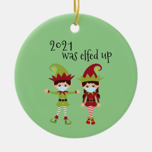 2021 Was Elfed Up Funny Covid Face mask Elf Ceramic Ornament